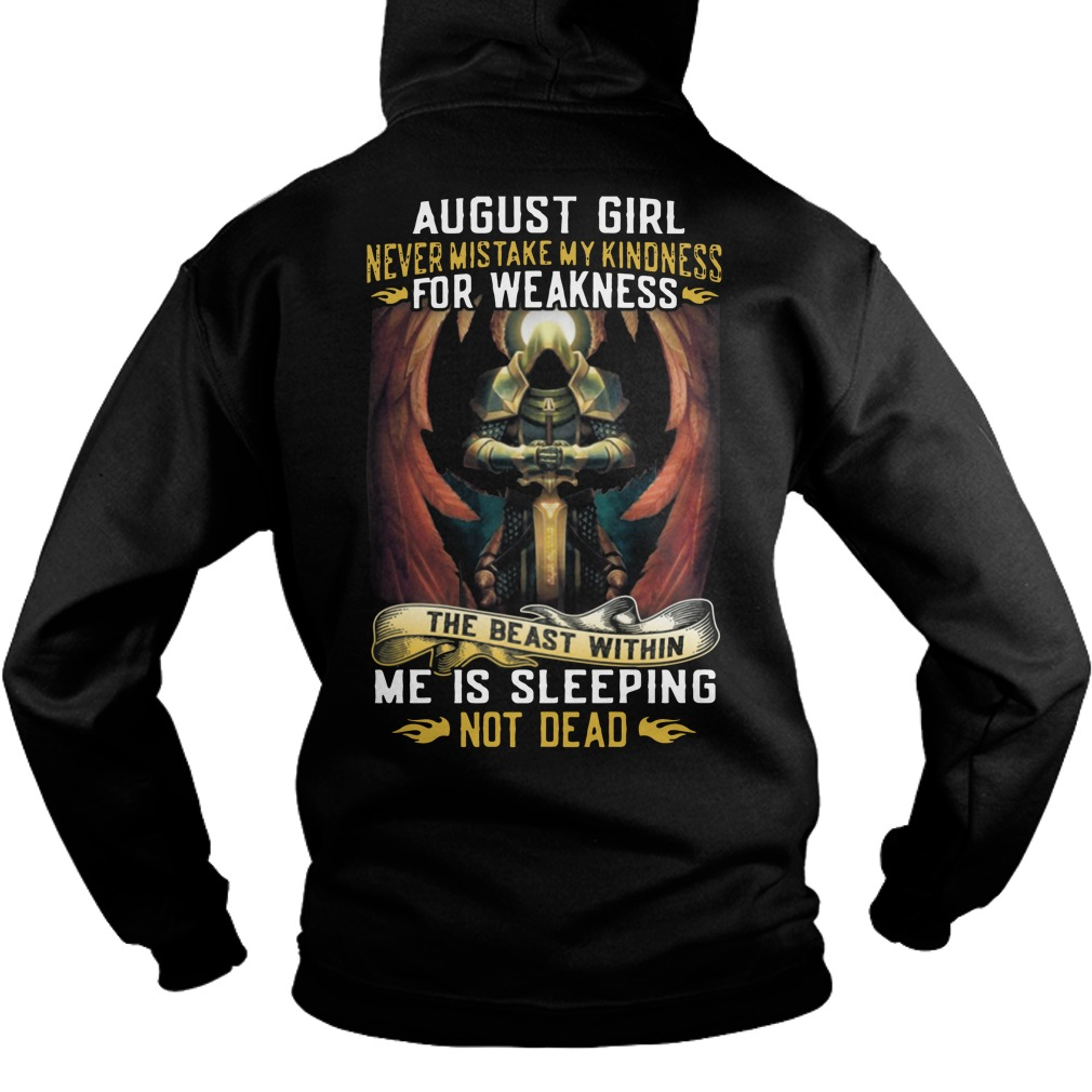 August girl never mistake my kindness for weakness hoodie