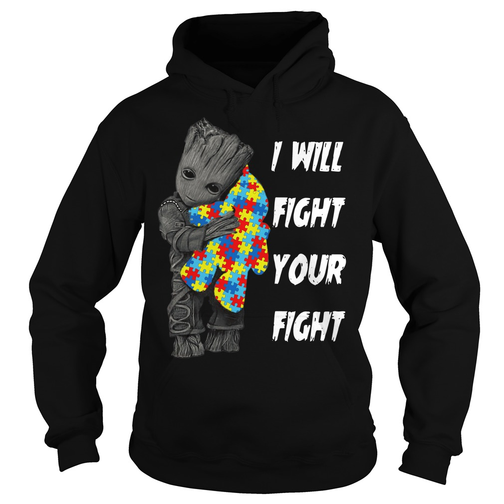 Baby Groot hug teddy bear autism I will fight your fight hoodie