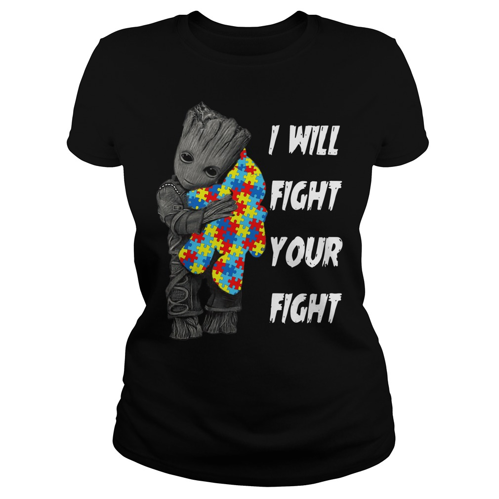 Baby Groot hug teddy bear autism I will fight your fight ladies shirt