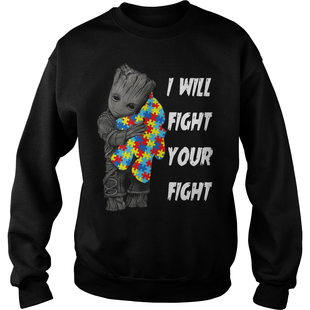 Baby Groot hug teddy bear autism I will fight your fight sweater