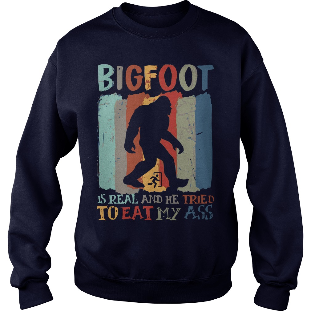 Bigfoot is real and he tried to eat my ass sweater