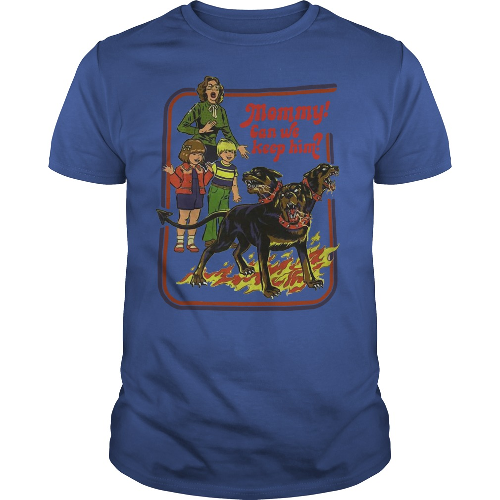 Cerberus Mommy can we keep him shirt