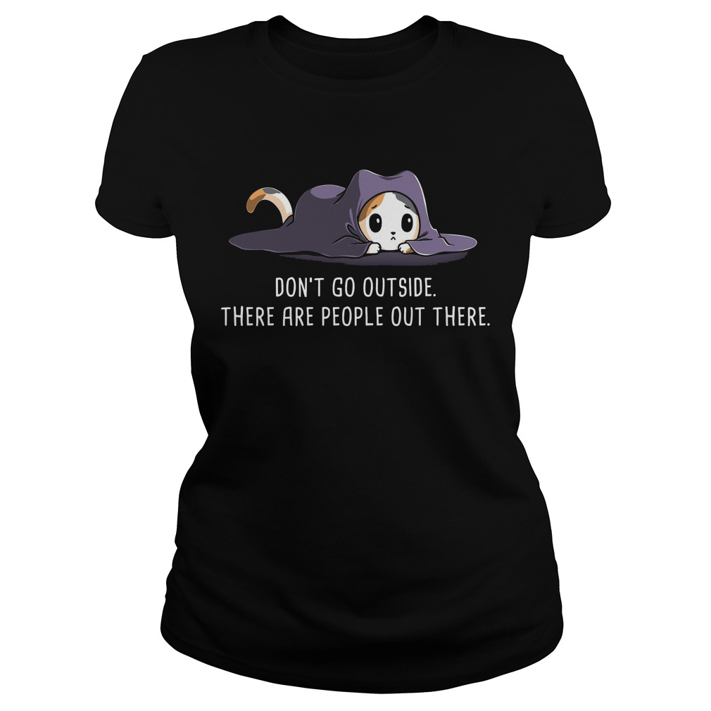 Fox Don't go outside there are people out there ladies shirt