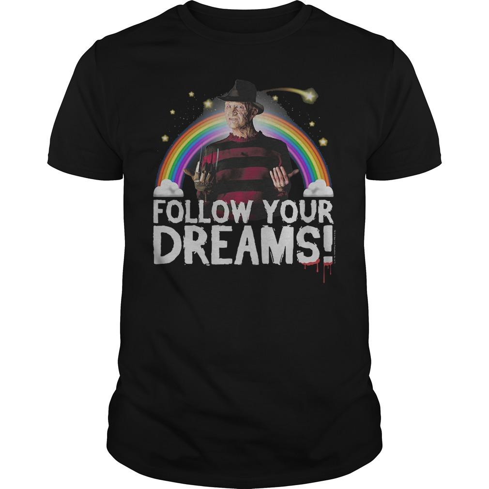 Freddy Krueger: Follow your dreams shirt