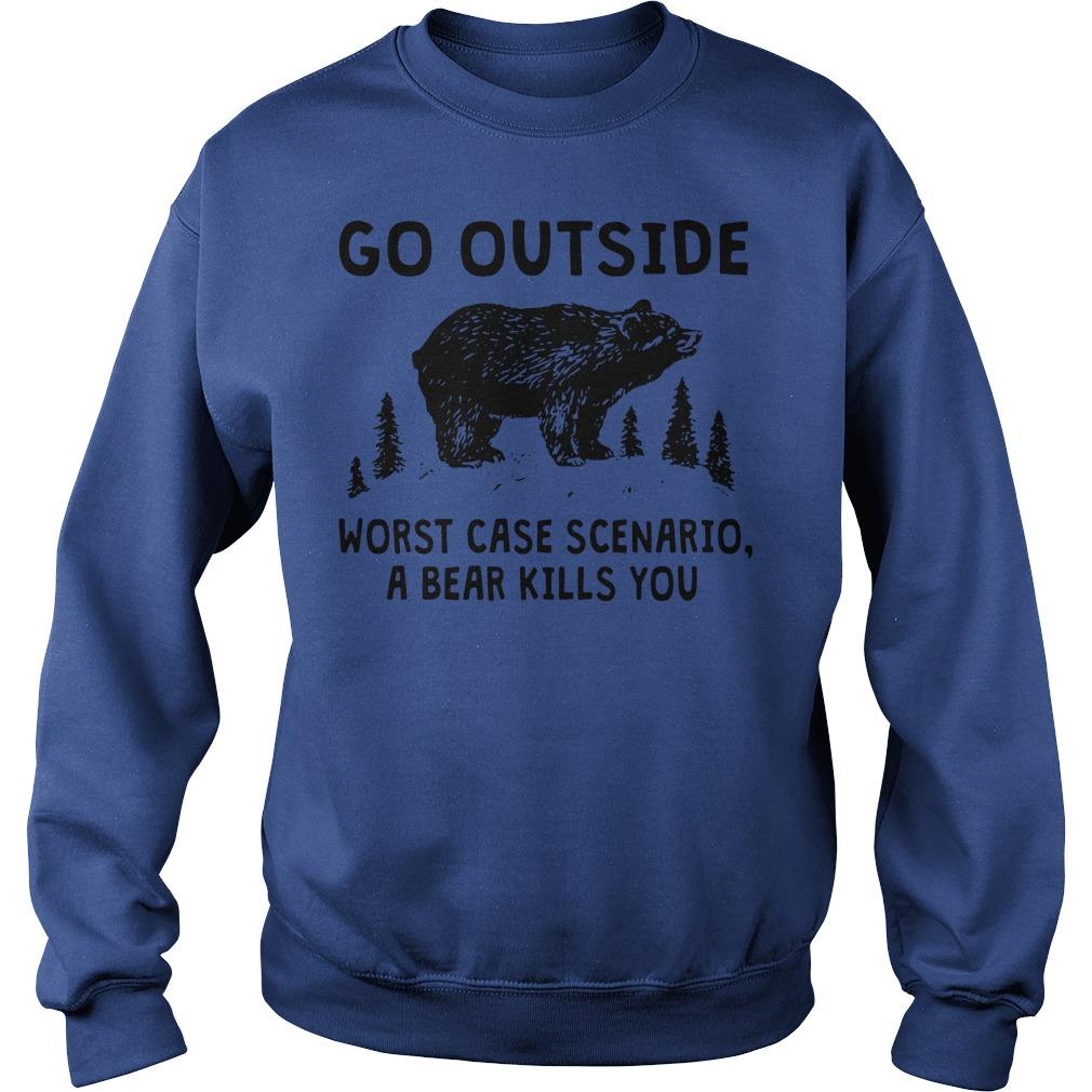 Go outside worst case scenario a bear kills you sweater