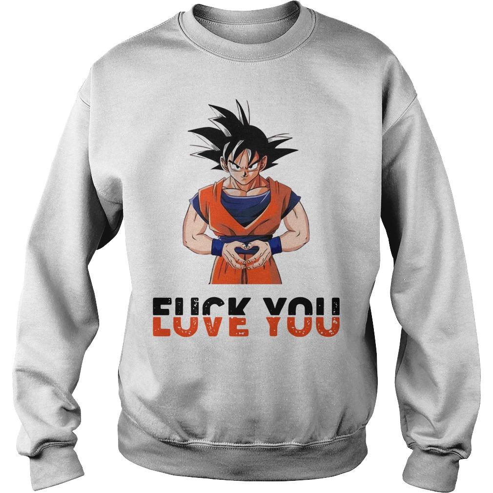 Goku fuck you love you sweater