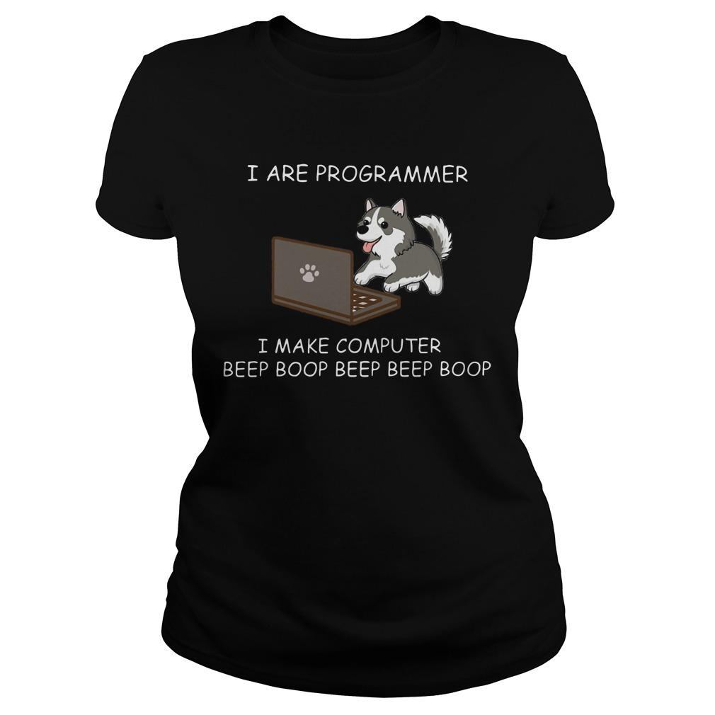 Husky I are programmer I make computer beep boop ladies shirt