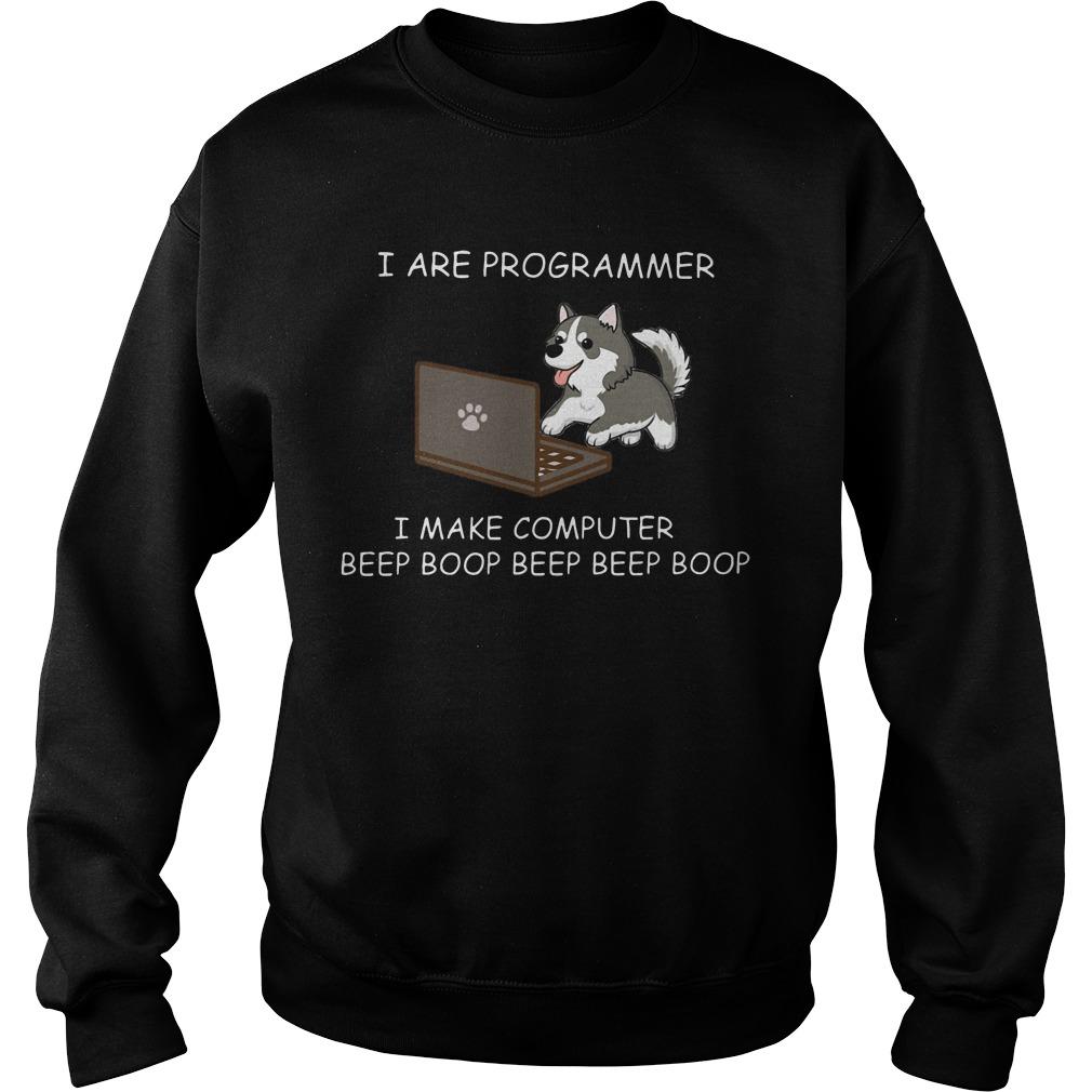 Husky I are programmer I make computer beep boop sweater