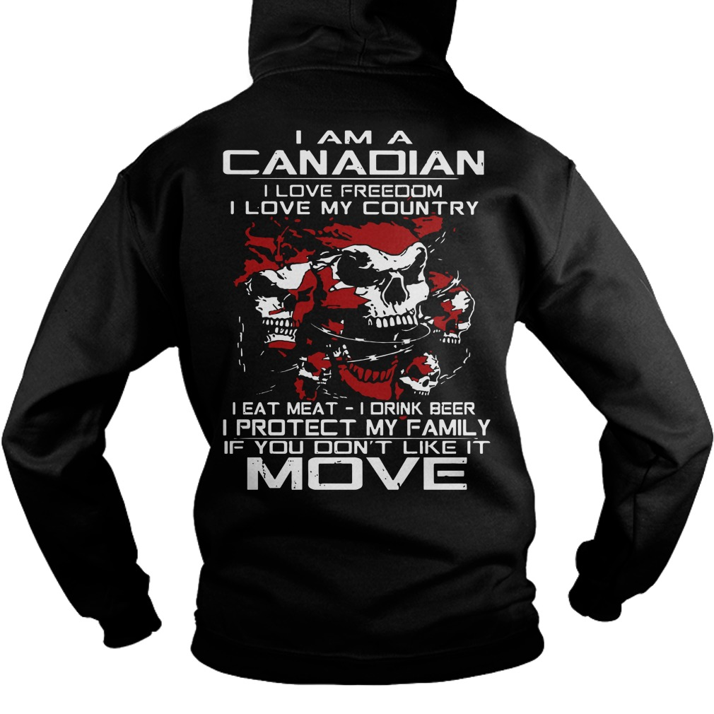 I am a Canadian I love freedom my country hoodie