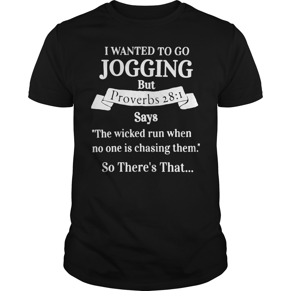 I want ted to go jogging but proverbs 28:1 shirt