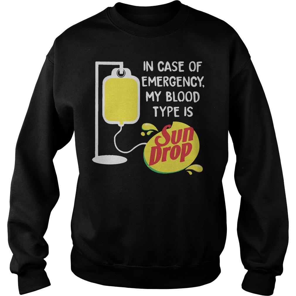 In case of emergency my blood type is Sun drop sweater