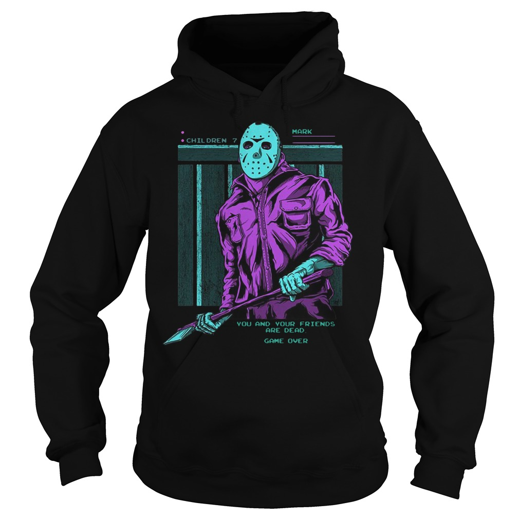 Jason Voorhees you and your friends are dead hoodie