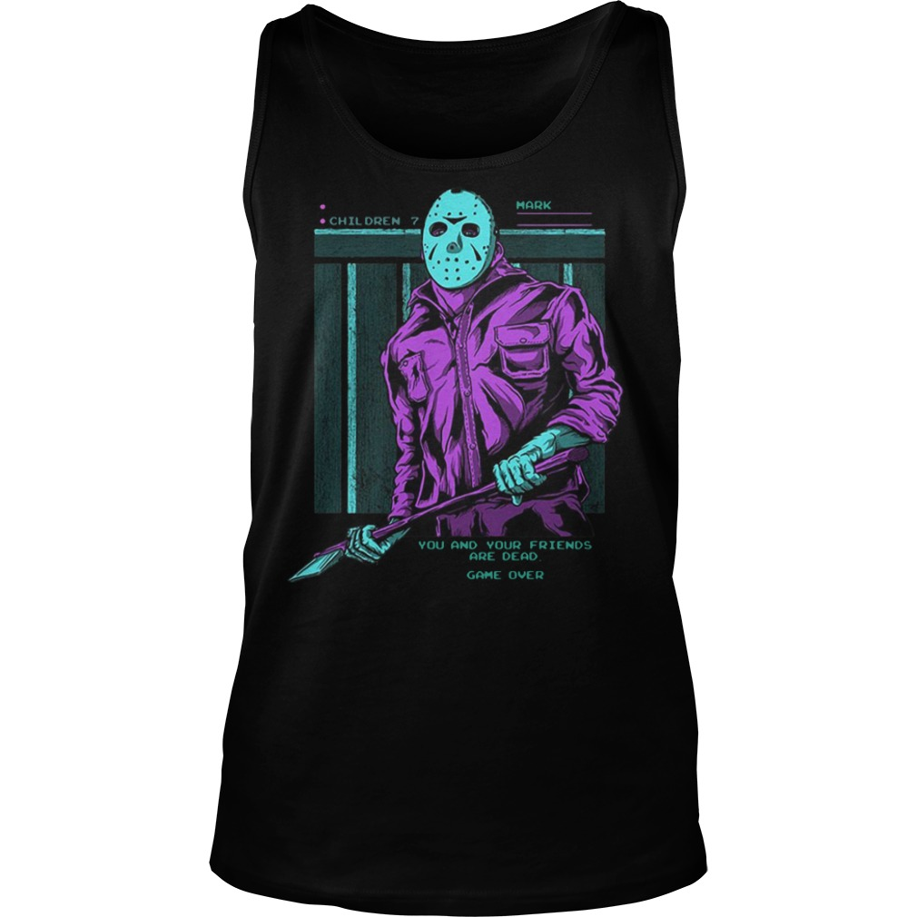 Jason Voorhees you and your friends are dead tank top