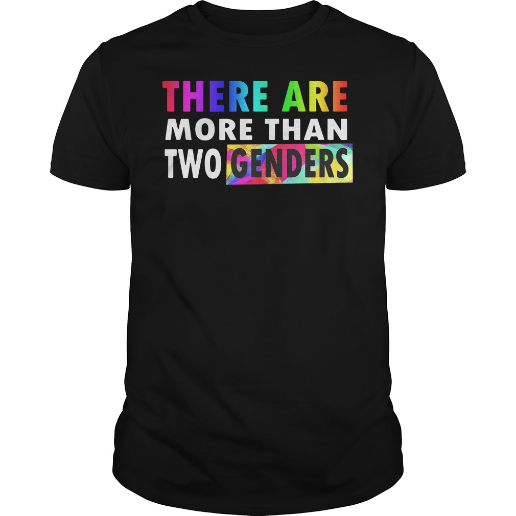 LGBT  there are more than two genders shirt