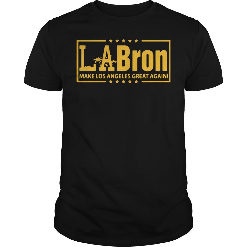 LaBron make Los Angeles great again shirt