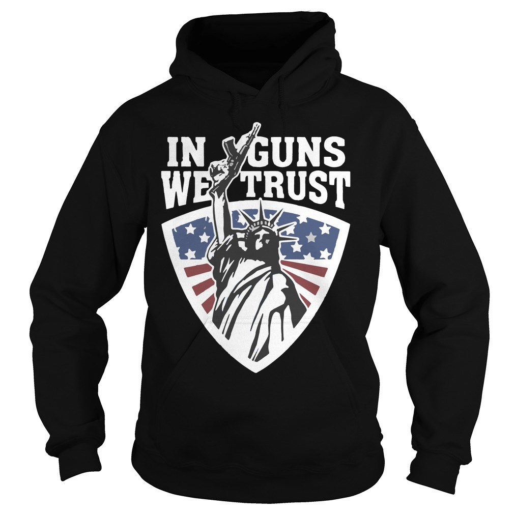 Liberty in guns we trust hoodie