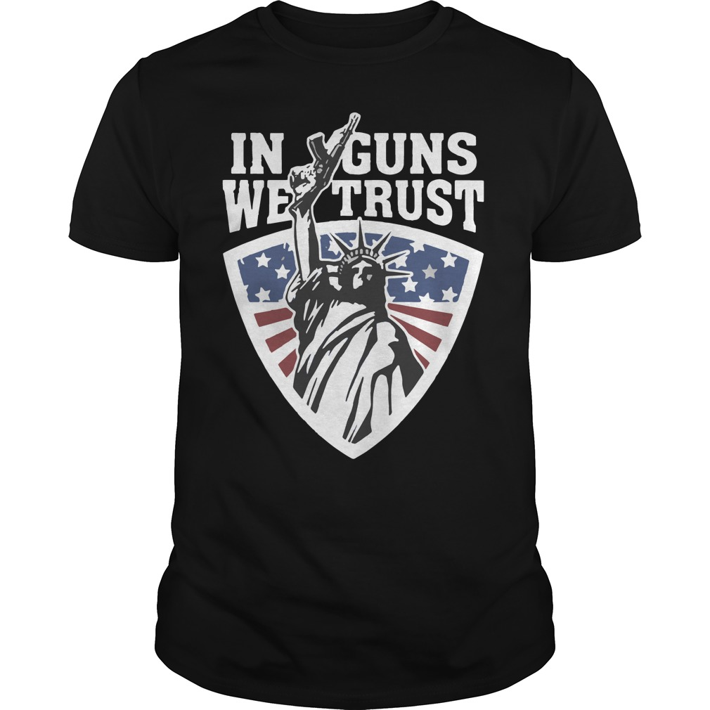 Liberty in guns we trust shirt
