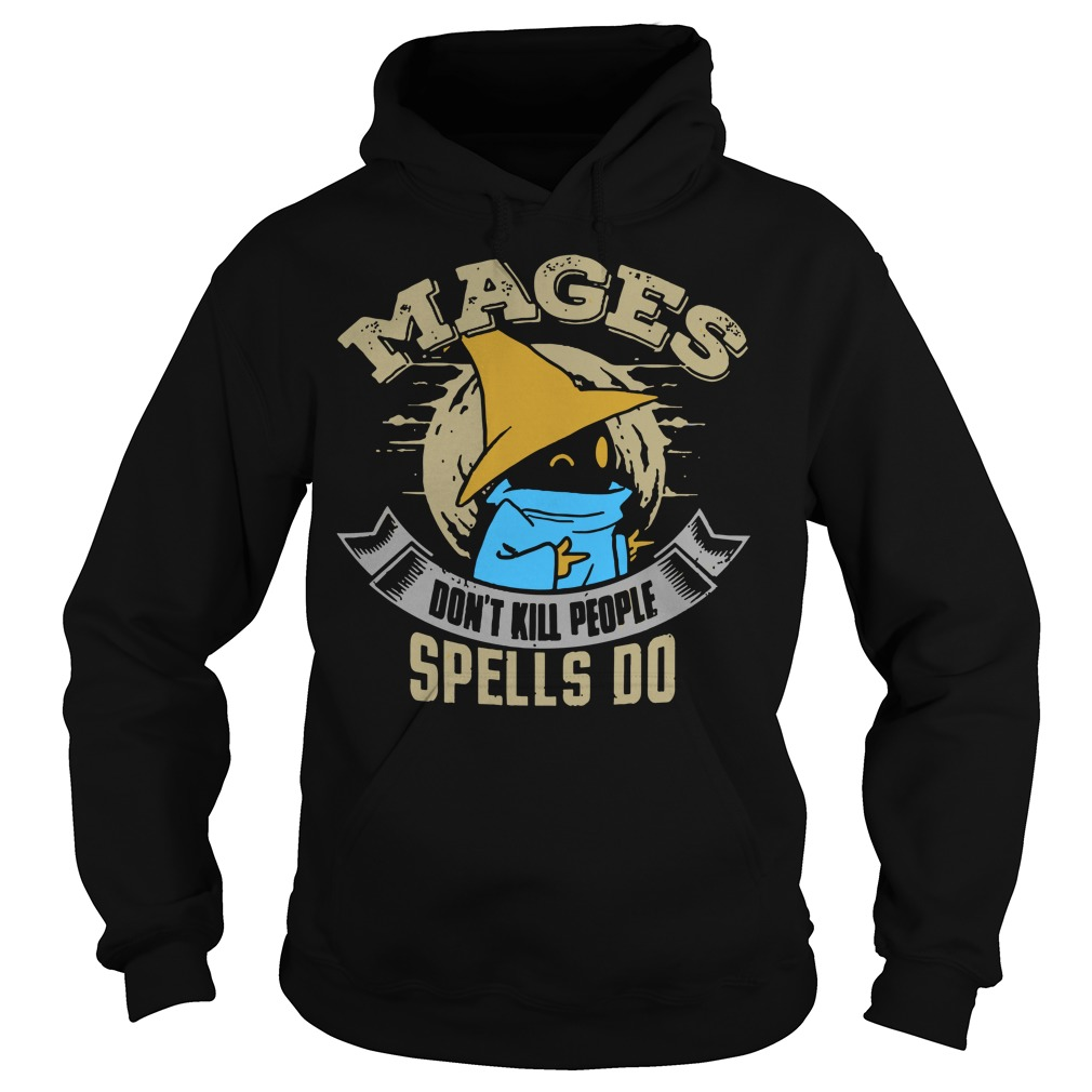 Mages don't kill people spells do hoodie