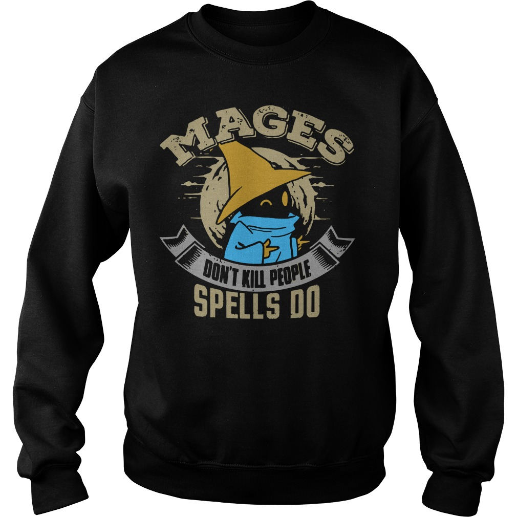 Mages don't kill people spells do sweater