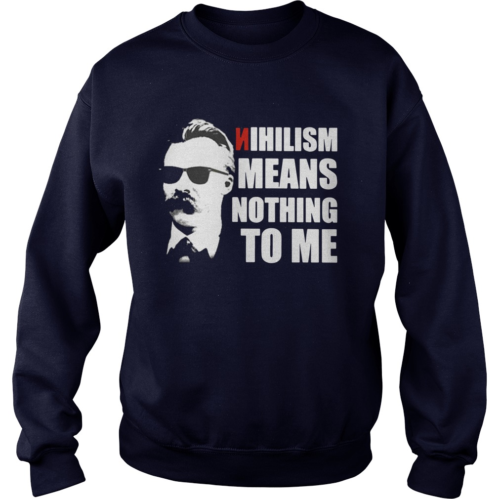 Nihilism means nothing to me sweater