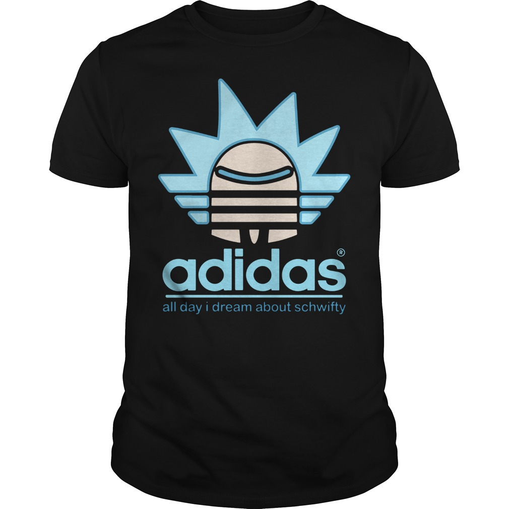 Rick and Morty Adidas all day I dream about schwifty shirt