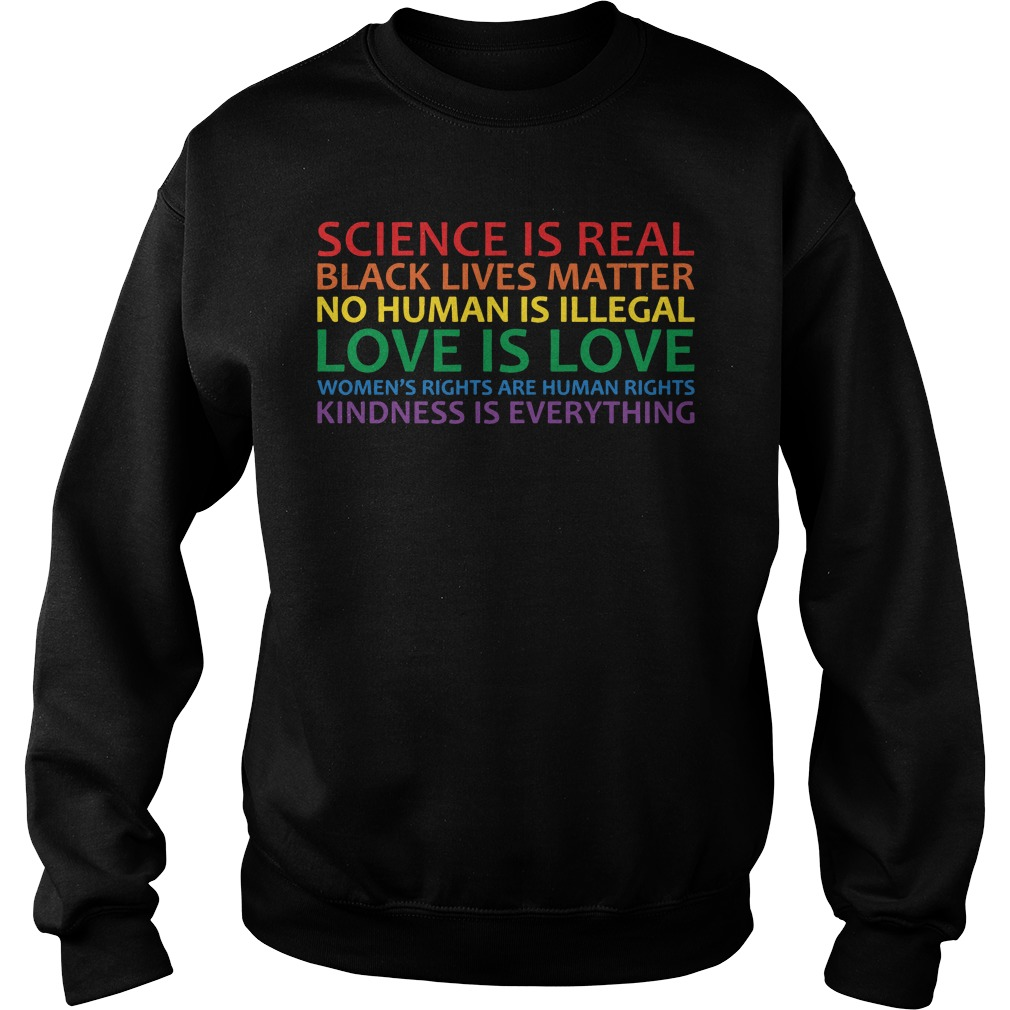 Science is real black lives matter no human is illegal sweater