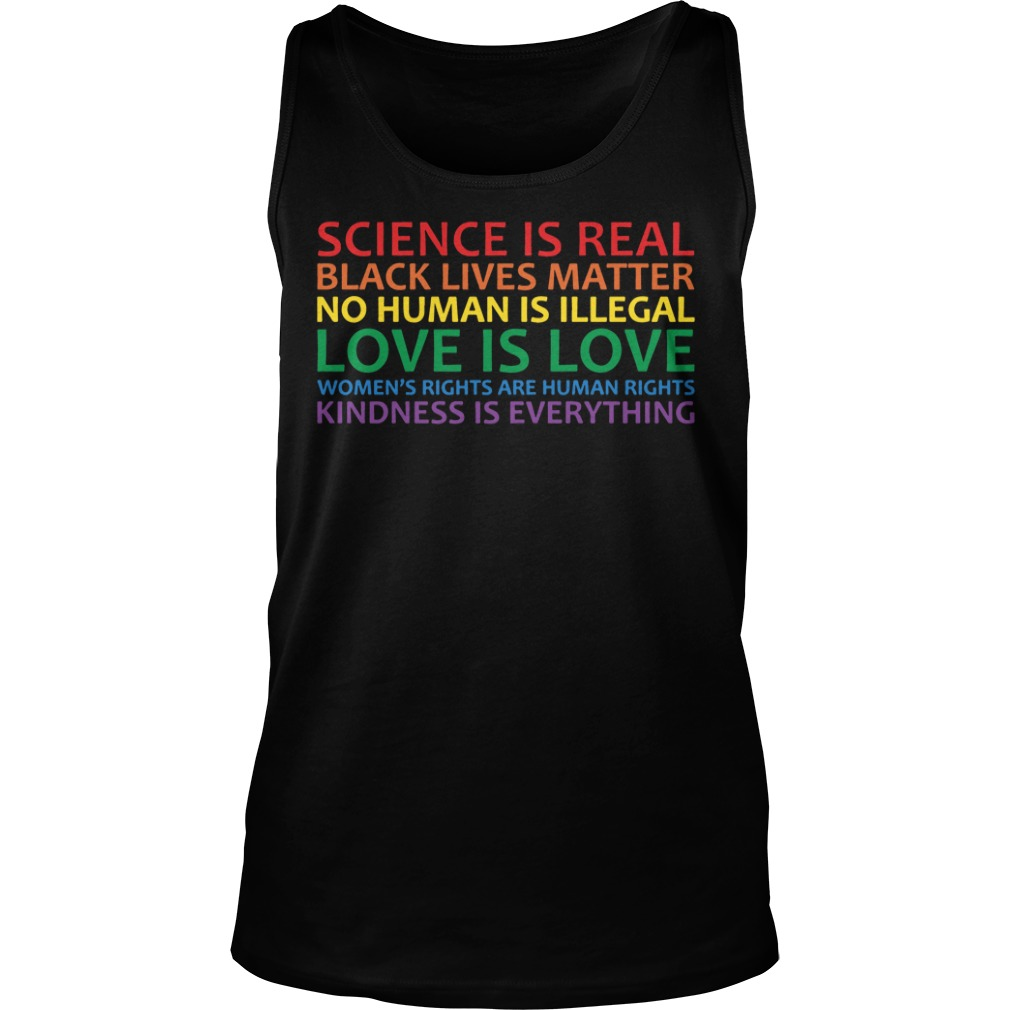 Science is real black lives matter no human is illegal tank top