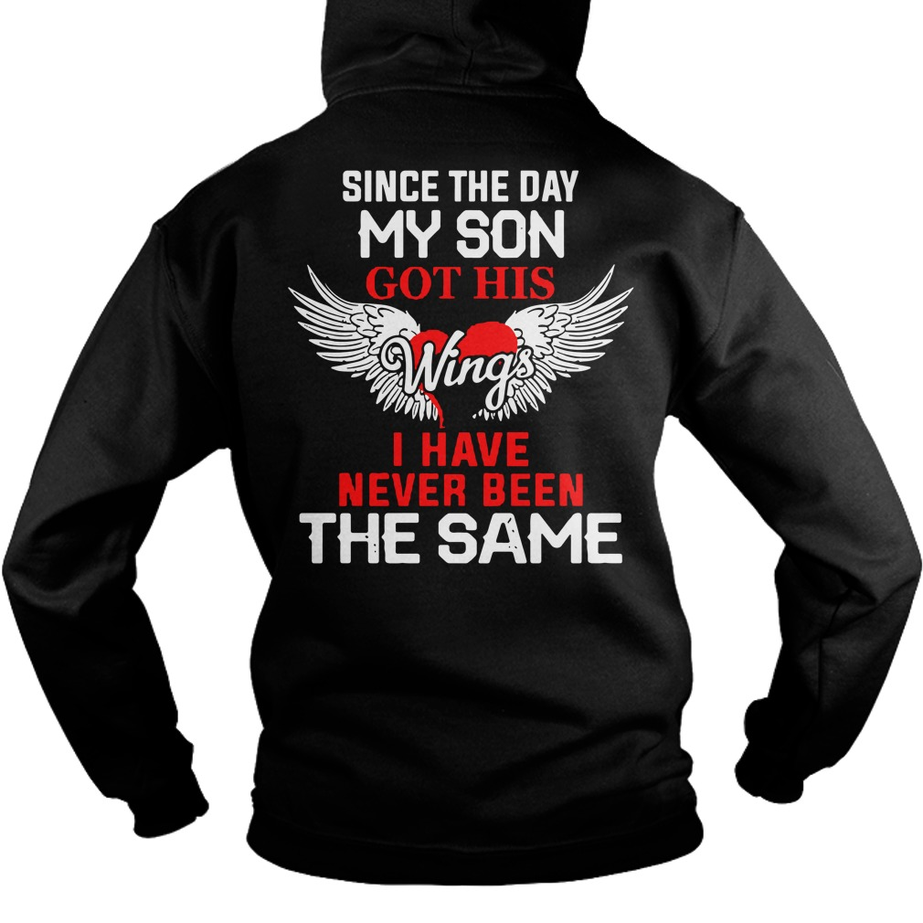 Since the day my son got his wings I have never been the same hoodie