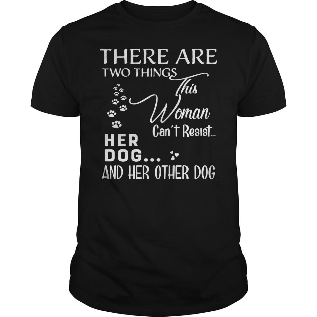 There are two things this woman can't resist her dog and her other dog shirt