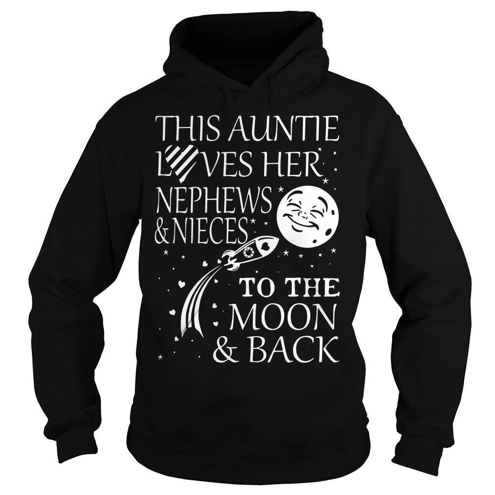 This aunt loves her nephews and nieces to the moon and back hoodie