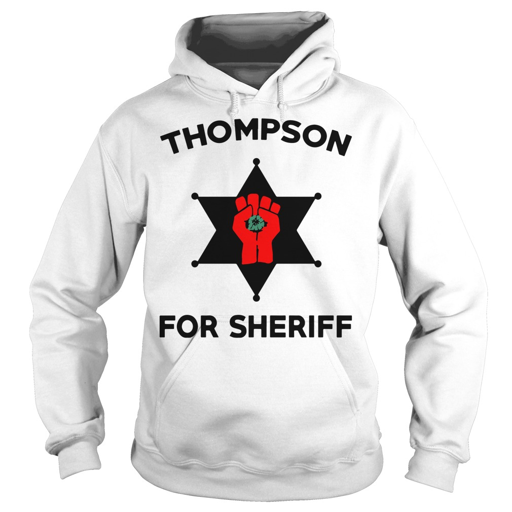 Thompson For Sheriff hoodie
