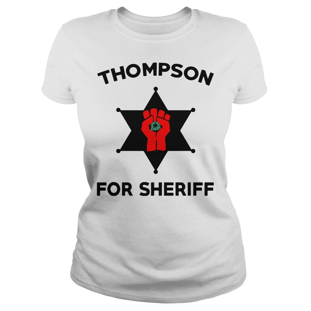 Thompson For Sheriff ladies shirt