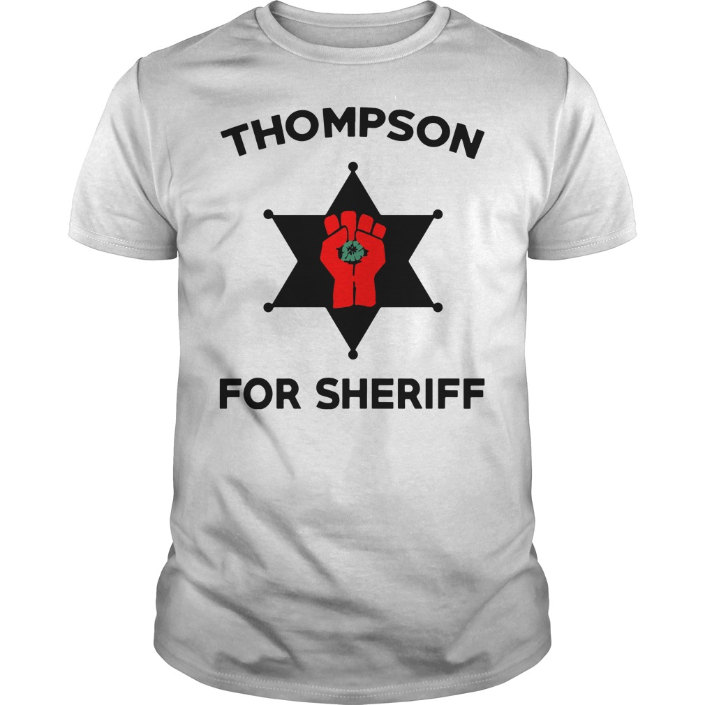 Thompson For Sheriff shirt