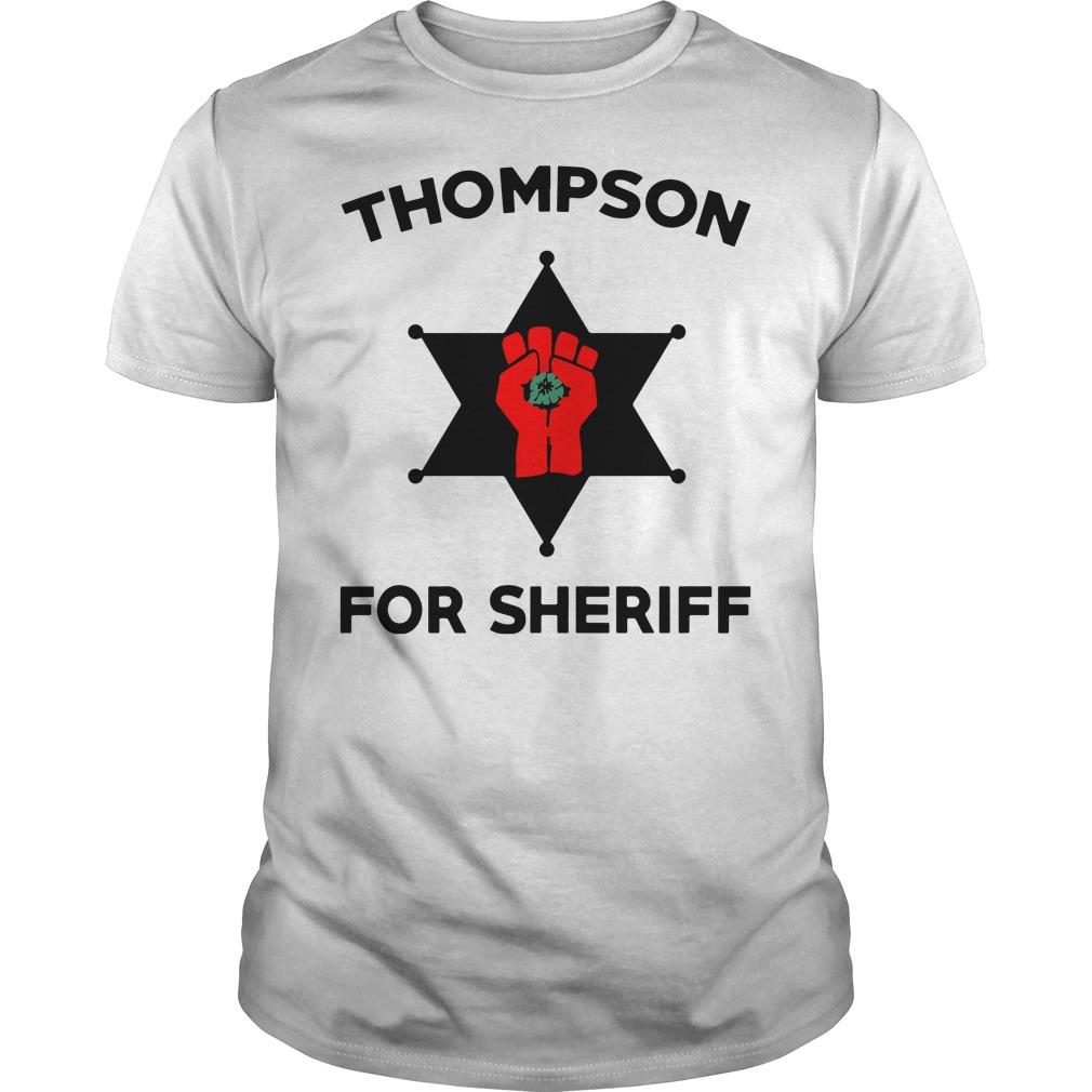 Thompson For Sheriff shirt