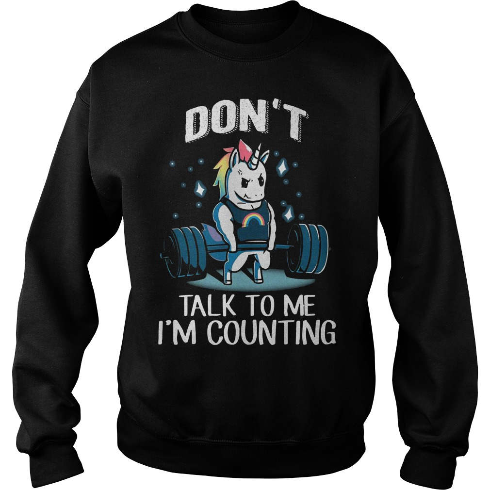 Unicorn weightlifting don't talk to me I'm counting sweater