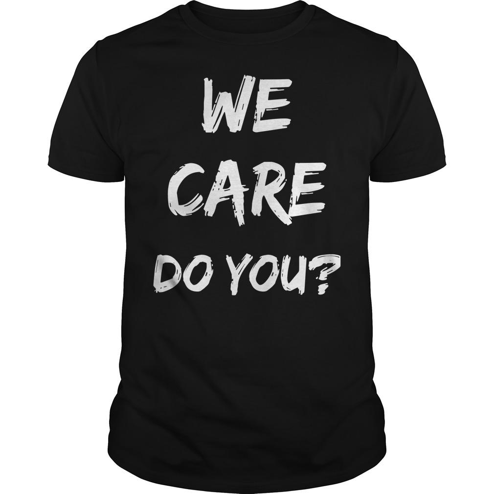 We care do you shirt