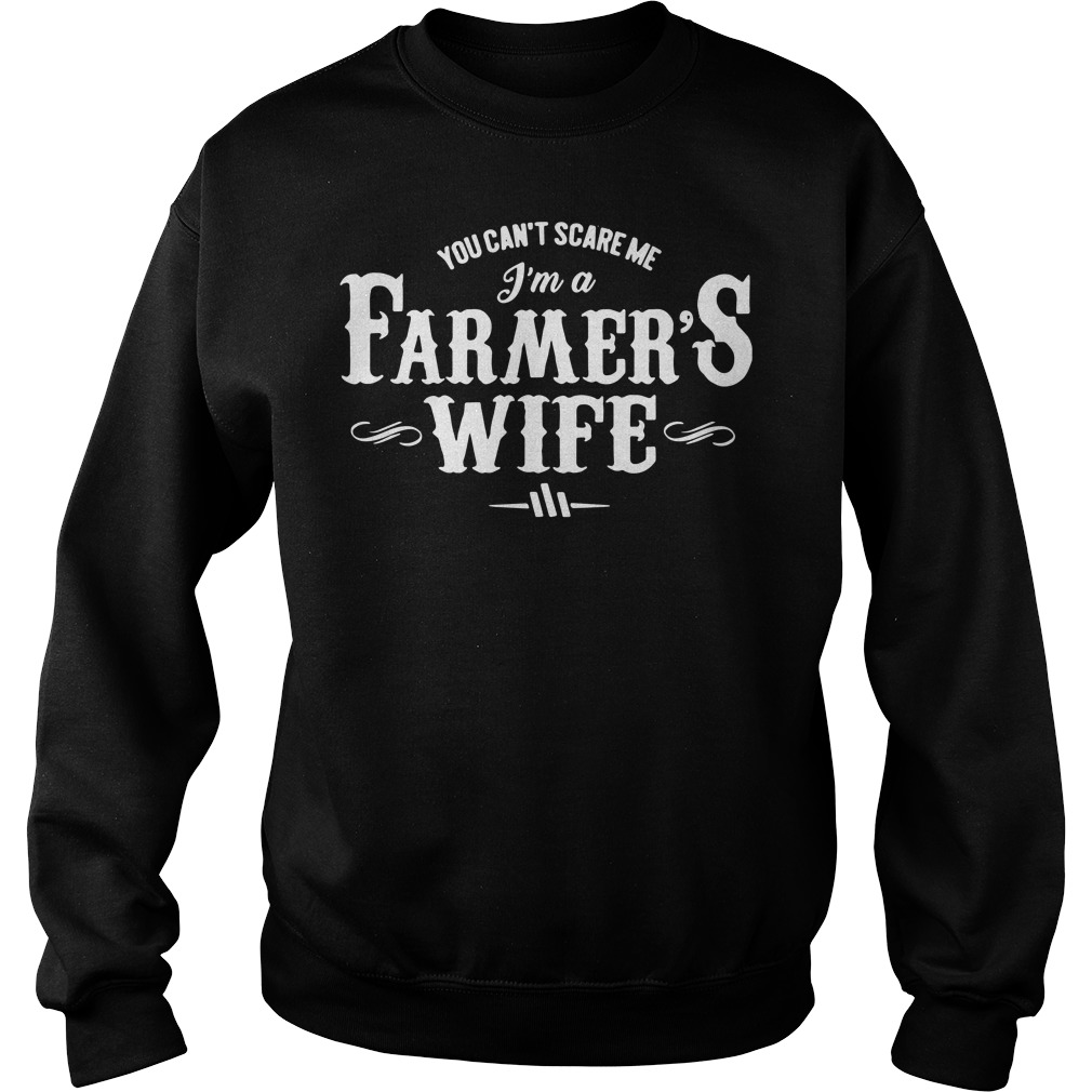 You can't scare me I'm a farmer's wife sweater
