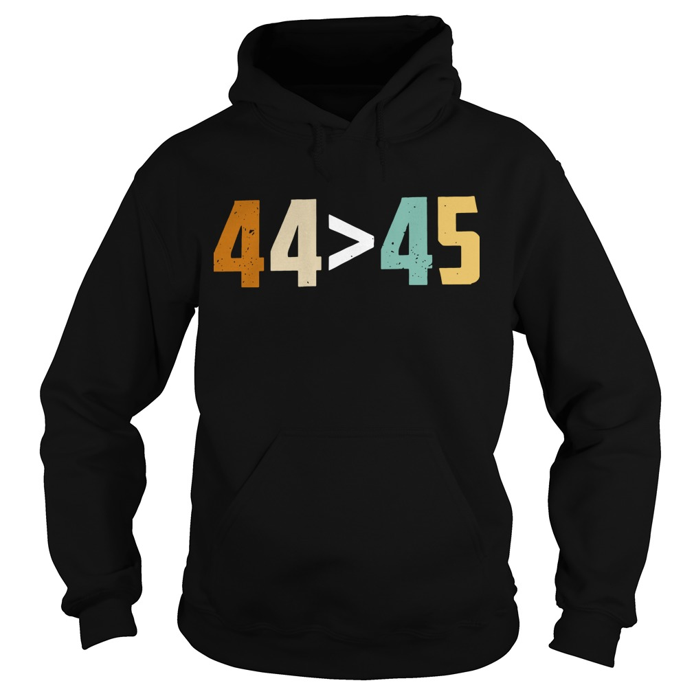 44 bigger than 45 president of American hoodie