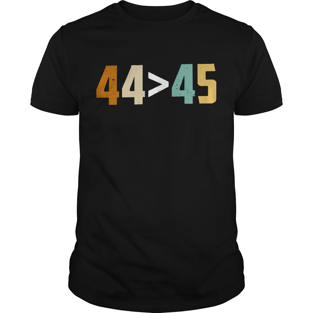 44 bigger than 45 president of American shirt