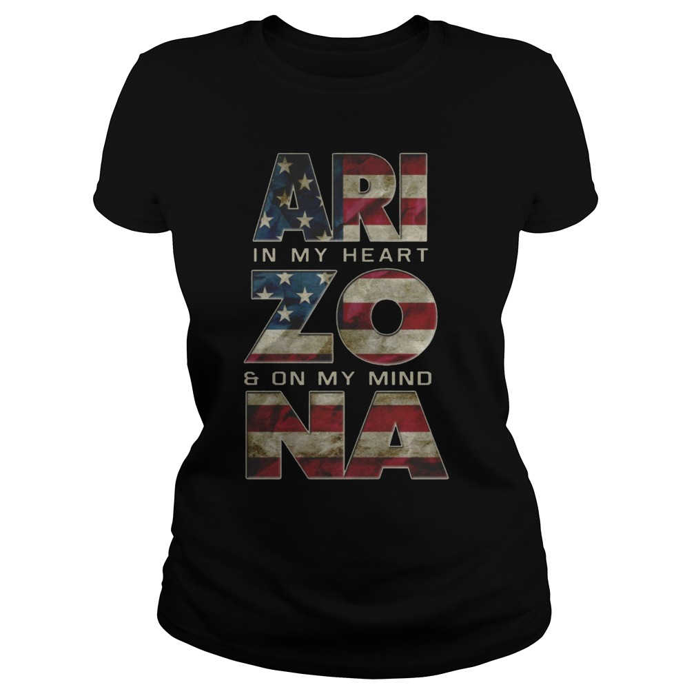Arizona in my heart and on my mind Proud Strong Awesome ladies shirt