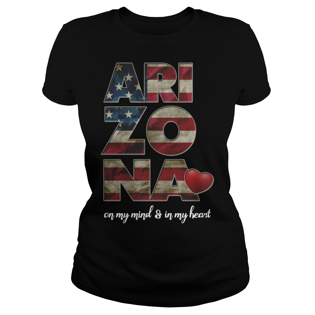 Arizona on my mind and in my heart ladies shirt