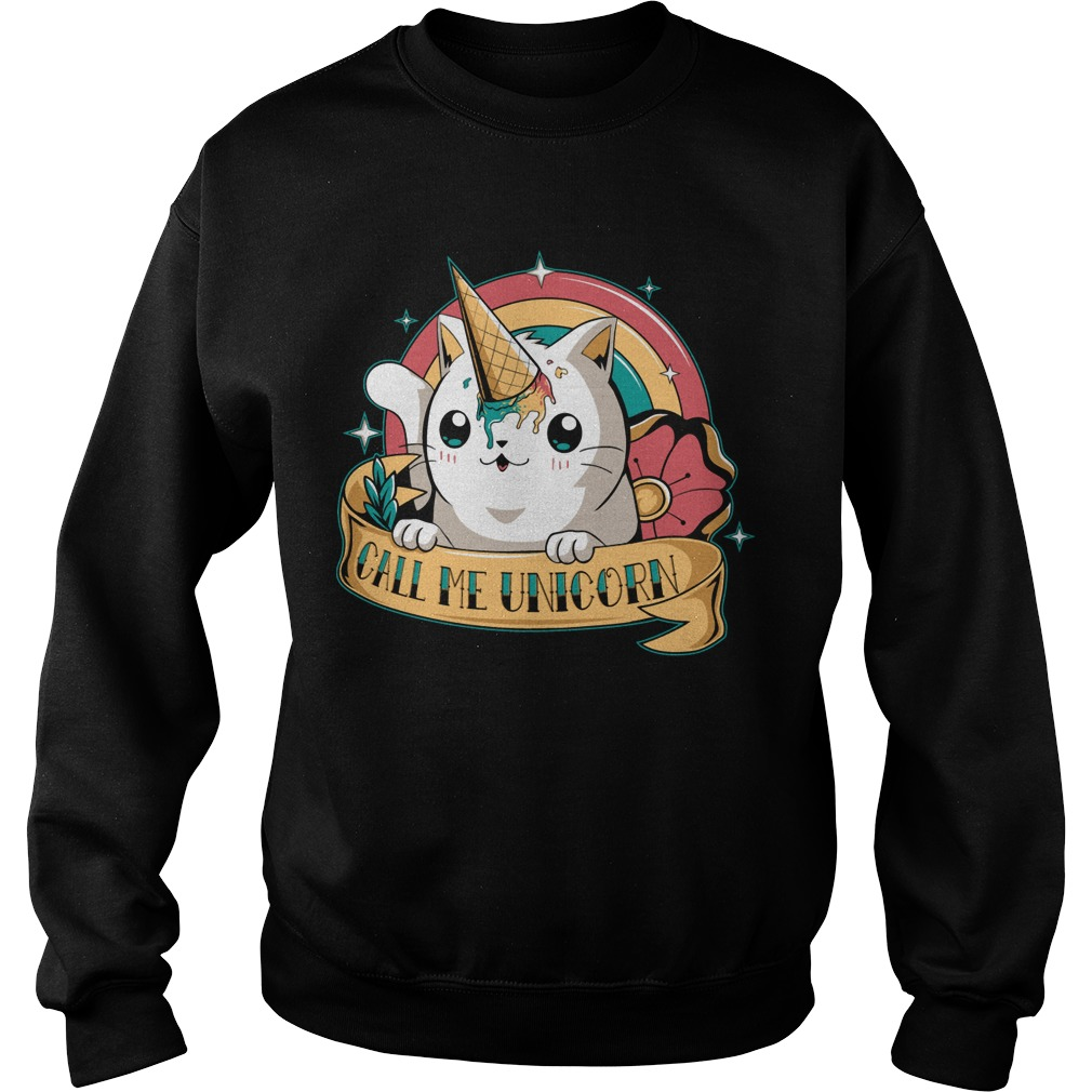 Call me Unicorn sweat shirt