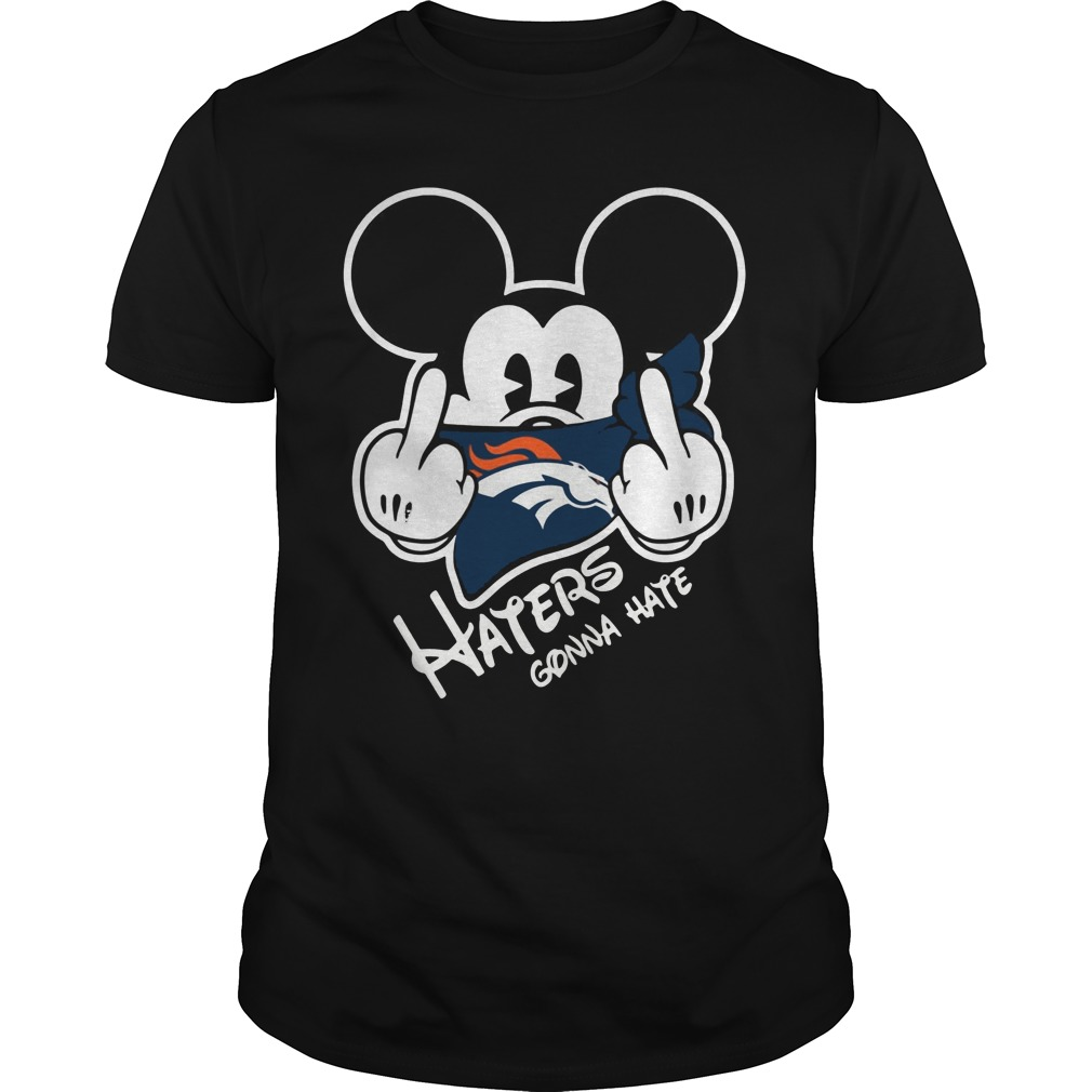 Denver Broncos Haters Gonna Hate Mickey Mouse Shirt