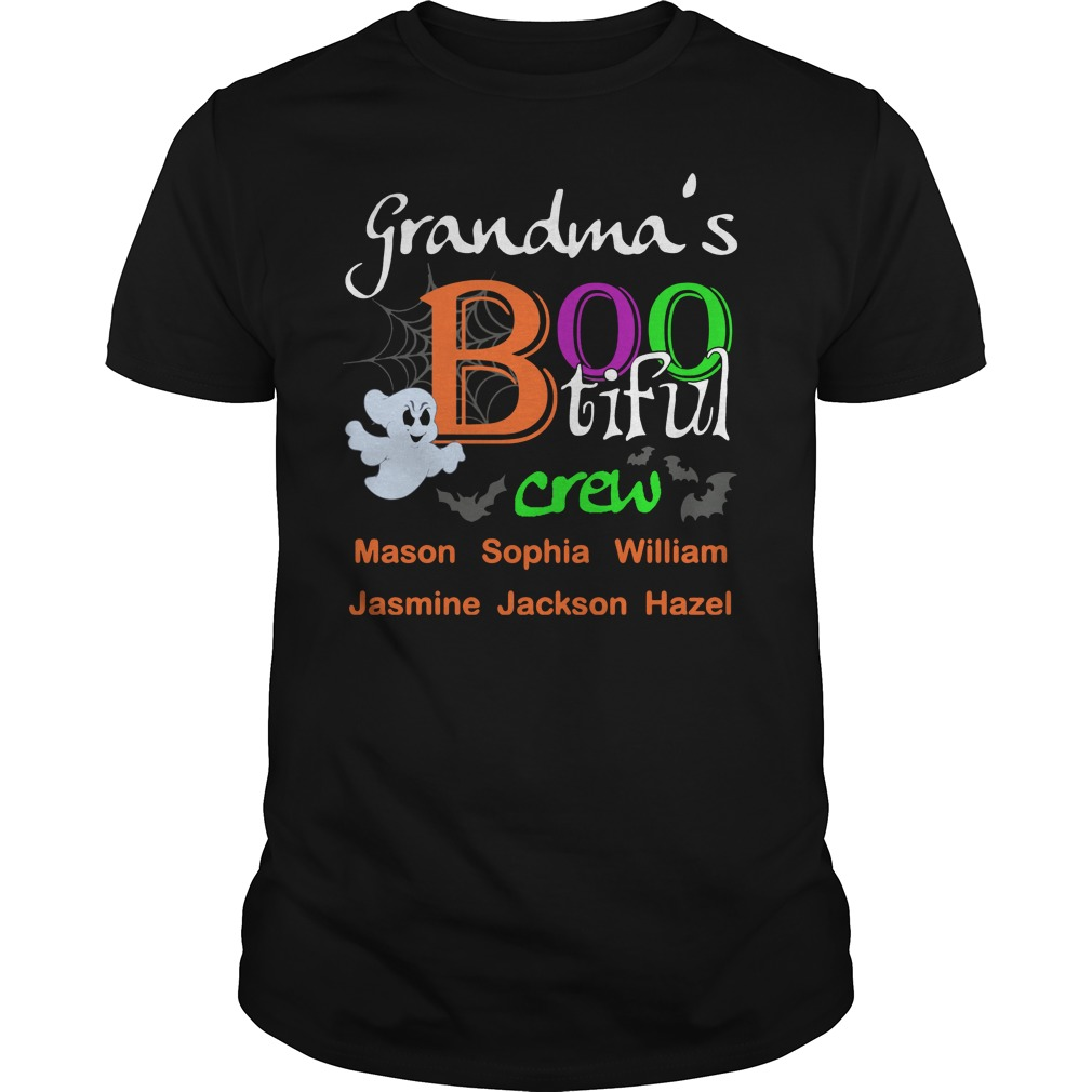 Grandma's Bootiful Crew Mason Sophia William Jasmine Jackson Haze shirt