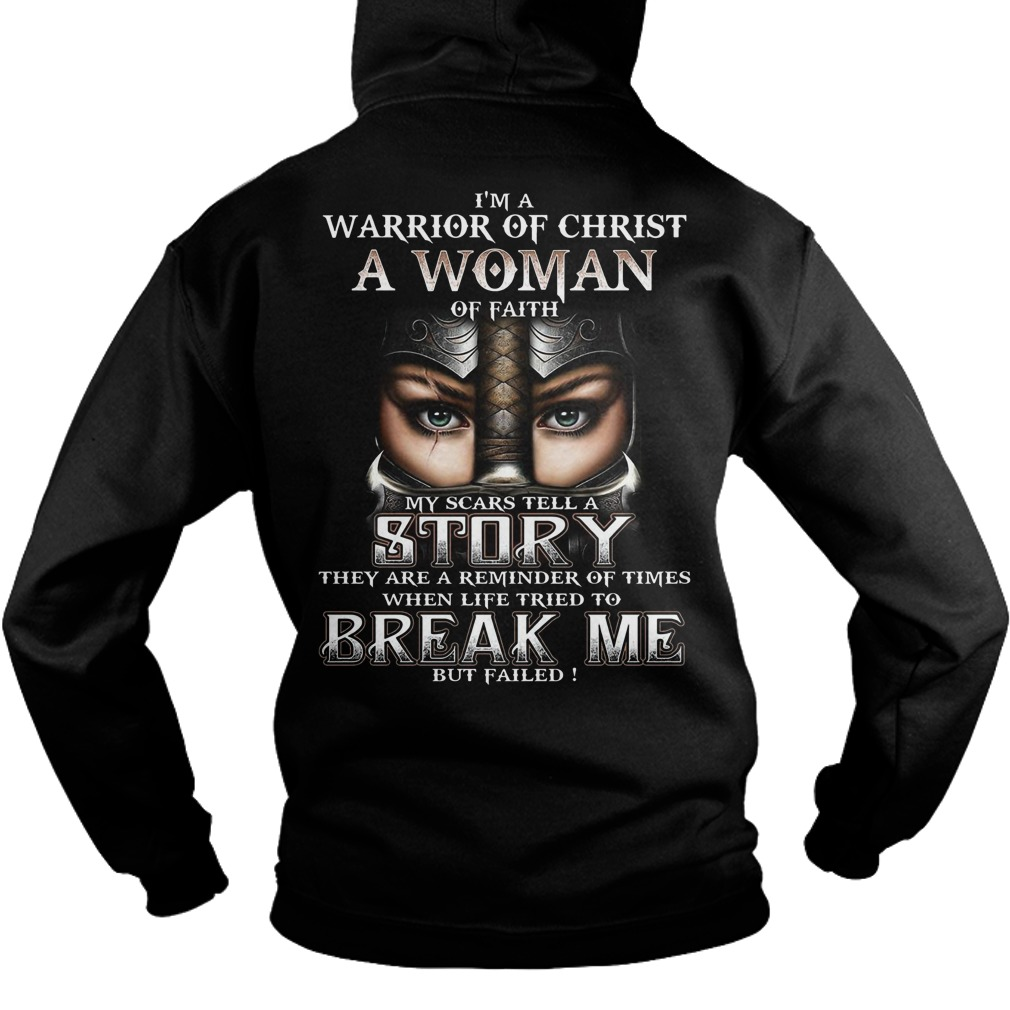 I'm a warrior of Christ a woman of faith my scars tell a story hoodie