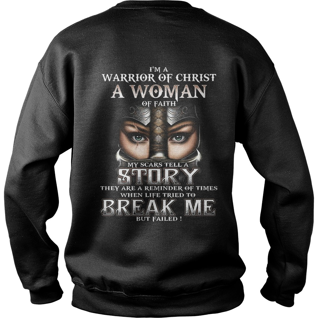 I'm a warrior of Christ a woman of faith my scars tell a story sweater