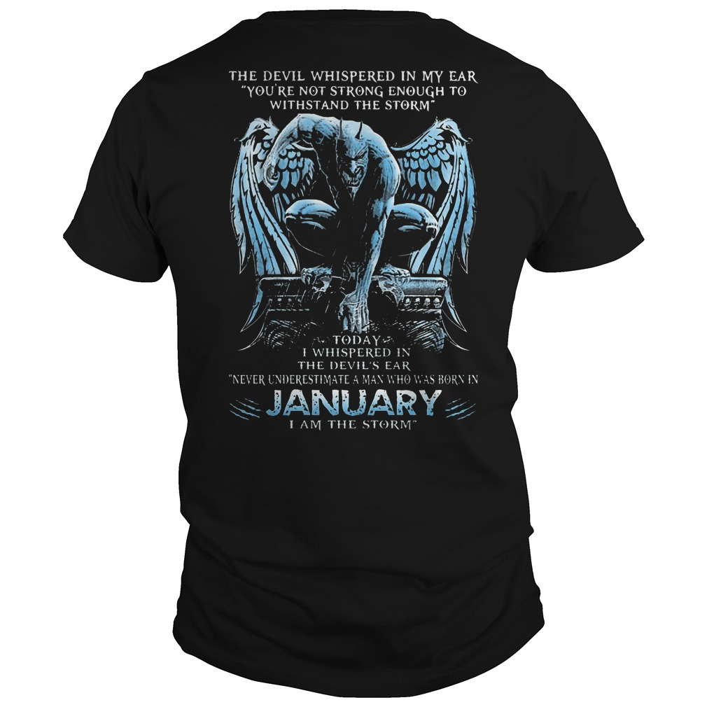 January I am the storm the devil whispered in my ear shirt