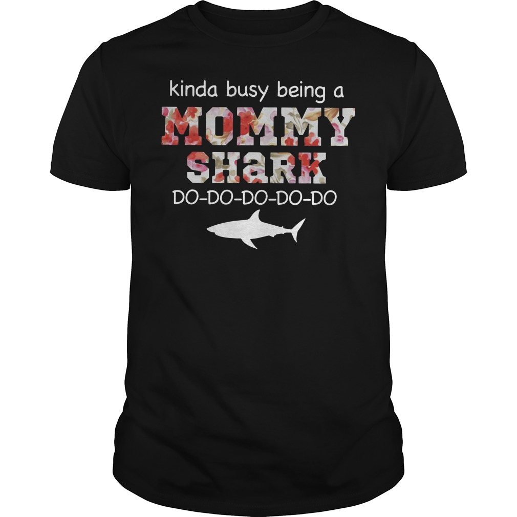 Kinda busy being a mommy shark do do do do floral shirt