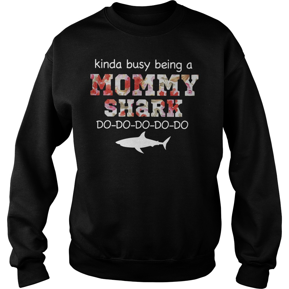 Kinda busy being a mommy shark do do do do floral sweater