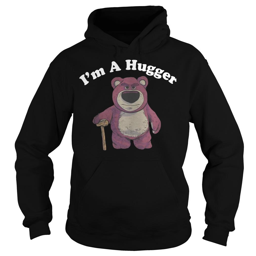 Lotso Huggin Bear I'm a Hugger hoodie